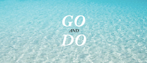 Go and Do